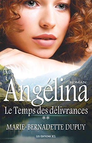 Le Temps des délivrances: Saga Angélina, tome 2 (French Edition)