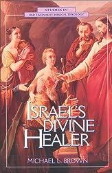 Israel's Divine Healer by Michael L. Brown (1995-09-04)