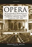 Opera: An Encyclopedia of World Premieres and Significant Performances, Singers, Comp...