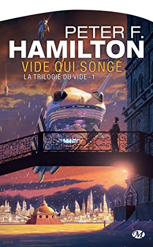 Vide qui songe: La Trilogie du Vide, T1 (Science-Fiction) par Peter F. Hamilton