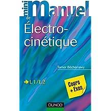 Mini Manuel d'Électrocinétique - Cours et exercices corrigés