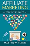 Best Affiliate Marketings - Affiliate Marketing: A Beginner Guide To Passive Income Review