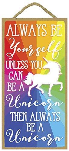 (Honey Dew Gifts Always Be Yourself Unless You Can Be A Unicorn dann Always Be A Unicorn–12,7x 25,4cm Aufhängen, Wand Kunst, Deko Holz Schild HOME DECOR)