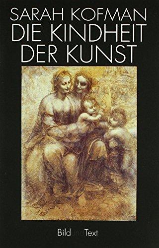 Die Kindheit der Kunst. Eine Interpretation der Freudschen Ästhetik (Bild und Text)