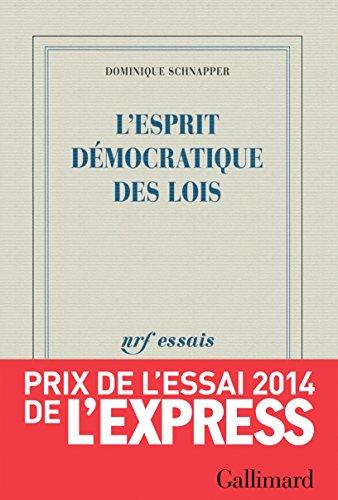 L'esprit démocratique des lois par Dominique Schnapper