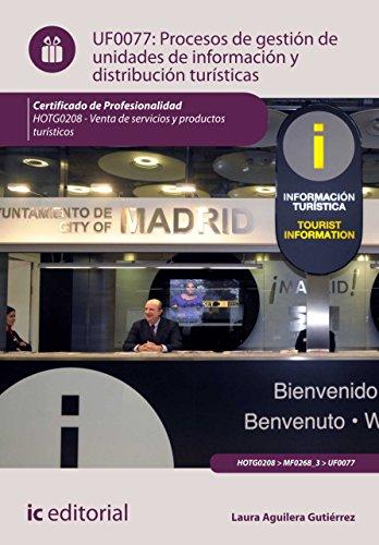 Procesos de gestión de unidades de información y distribución turísticas. HOTG0208 por Laura Aguilera Gutiérrez