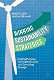 Winning Sustainability Strategies: Finding Purpose, Driving Innovation and Executing Change