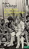 Une histoire de l'anthropologie. Ecoles, auteurs,
