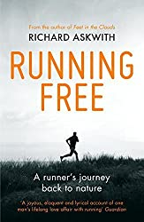 Running Free: A Runner???s Journey Back to Nature by Richard Askwith (2015-09-15)