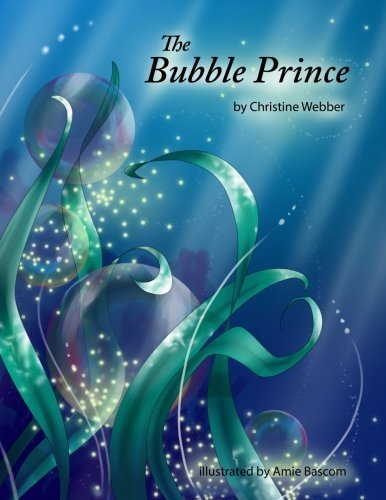 The Bubble Prince by Christine Webber (2014-09-14)
