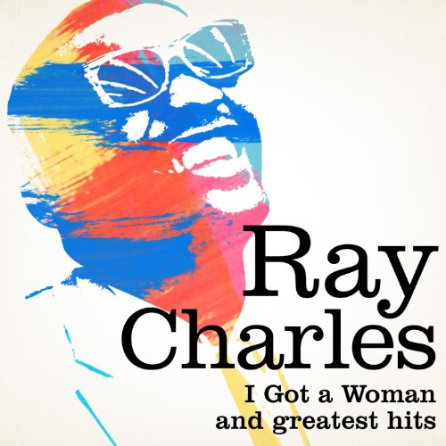 Ray Charles : I Got a Woman an...