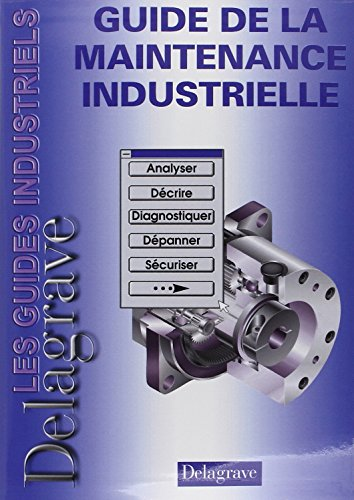 Guide de la maintenance industrielle