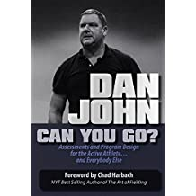 Can You Go?: Assessments and Program Design for the Active Athlete and Everybody Else (English Edition)