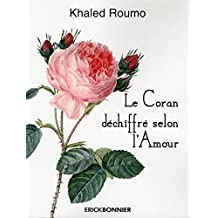 Le Coran déchiffré selon l'Amour