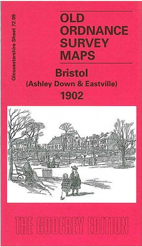 Bristol (Ashley Down and Eastville) 1902: Gloucestershire Sheet 72.09 (Old O.S. Maps of Gloucestershire)