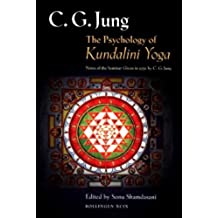 The Psychology of Kundalini Yoga: Notes of the Seminar Given in 1932 (Jung Extracts Book 99) (English Edition)