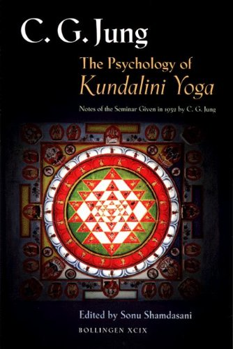 The Psychology of Kundalini Yoga: Notes of the Seminar Given ...