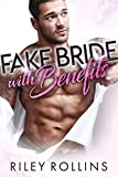 Fake Bride with Benefits by Riley Rollins front cover