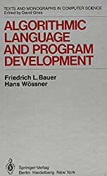 Algorithmic Language and Program Development: Texts and Monographs in Computer Science