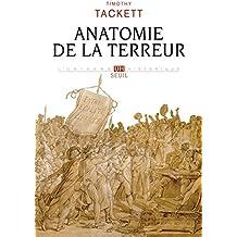 Anatomie de la Terreur : Le processus révolutionnaire 1787-1793