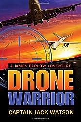 Drone Warrior: A James Barlow Adventure by Jack Watson (2014-06-13)