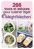 266 trucs et astuces pour cuisiner léger Weight Watchers...