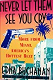 Never Let Them See You Cry: More from Miami, America's Hottest Beat