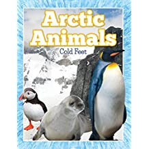 Arctic Animals (Cold Feet): From Penguins to Polar Bears (Fun Animal Facts) (English Edition)