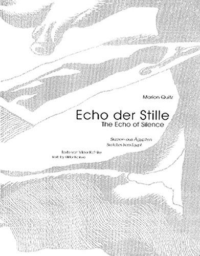 Echo der Stille. Skizzen aus Ägypten. The Echo of Silence. Sketches from Egypt. (Stille Der Echo)