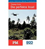 [ DIE PERFEKTE INSEL (GERMAN) ] BY Frick, Thomas ( Author ) [ 2008 ] Paperback