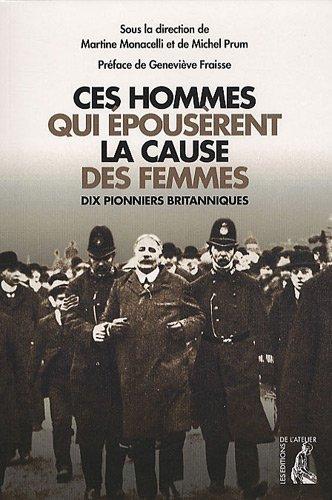 Ces hommes qui épousèrent la cause des femmes - Dix pionniers britanniques