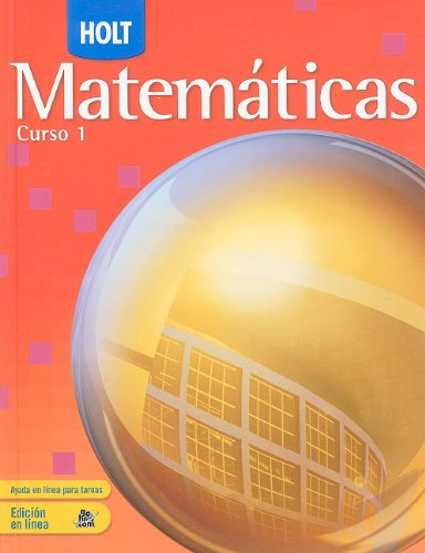 Holt Mathematics Course 1: Spanish Student Edition 2007