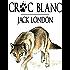 Croc-Blanc (Edition Intégrale - Version Entièrement Illustrée)