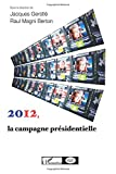 2012, la campagne présidentielle...