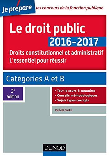 Acheter maintenant! Le droit public 2016-2017 - 2e éd. - L'essentiel pour réussir: Catégories A et