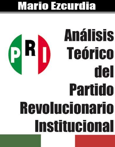 Análisis Teórico del Partido Revolucionario Institucional