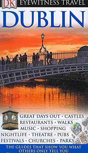 [(DK Eyewitness Travel Guide: Dublin)] [Edited by Claire Folkard ] published on (January, 2010)