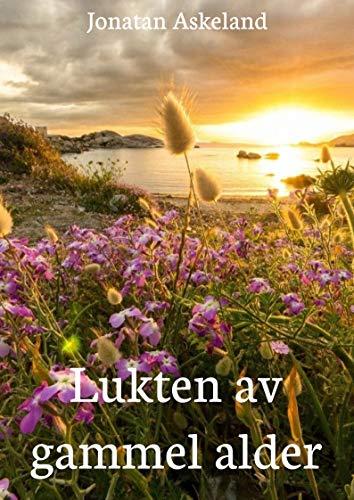 Lukten av gammel alder (Norwegian Edition) por Jonatan  Askeland