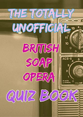 the-totally-unofficial-british-soap-opera-quiz-book-english-edition