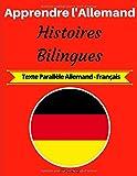 Apprendre l'Allemand: Histoires Bilingues (Texte Parallèle Allemand-Français)