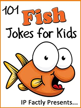 101 fish jokes for kids short funny clean and corny kid