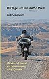80 Tage um die halbe Welt: Mit dem Motorrad auf dem Landweg nach SO-Asien -