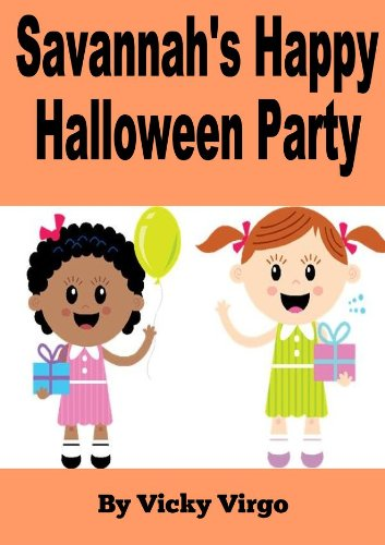 Savannah's Happy Halloween Party! - A Party Full of Halloween Costumes, Party Favor Bags, Halloween Decorations & Trick or Treating for Candy (English Edition)