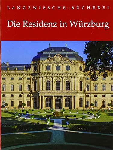 Die Residenz in Würzburg (Langewiesche-Bücherei)