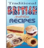 [ Traditional British Jubilee Recipes.: Mouthwatering Recipes for Traditional British Cakes, Puddings, Scones and Biscuits. 78 Recipes in Total. Romsey, Jane ( Author ) ] { Paperback } 2012