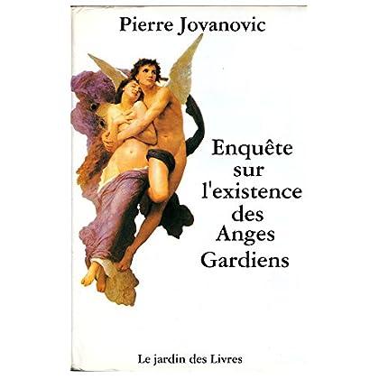 Enquête sur l'existence des Anges Gardiens: La Version Originale 400 pages