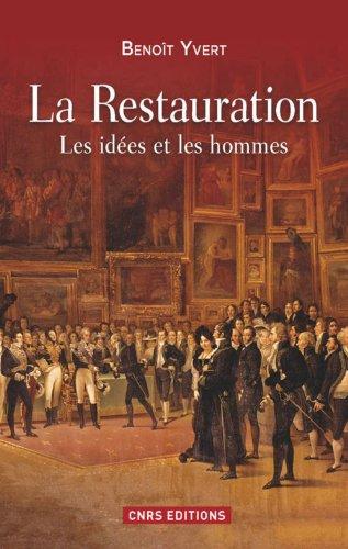 Descargar Libro La Restauration. Les idées et les hommes de Benoît Yvert