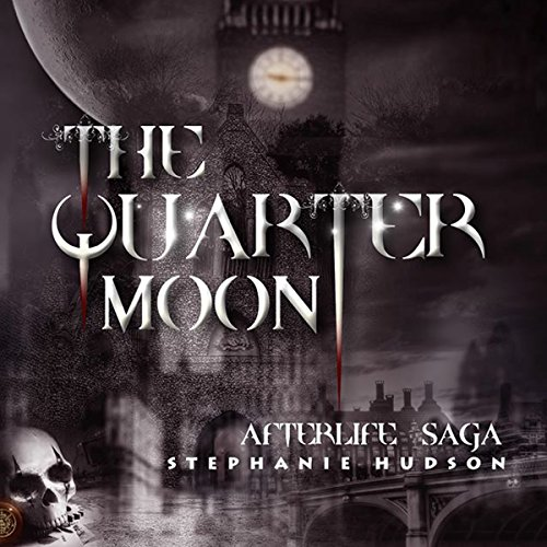 The Quarter Moon: The Afterlife Saga, Book 4