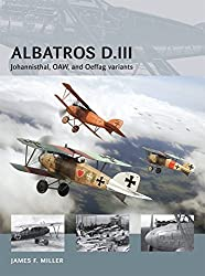 Albatros D.III: Johannisthal, OAW, and Oeffag variants (Air Vanguard) by James F. Miller (2014-03-18)