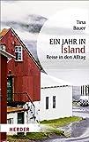 Ein Jahr in Island: Reise in den Alltag (HERDER spektrum) - Tina Bauer